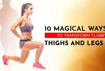 10 Magical ways to transform flabby thighs and legs !