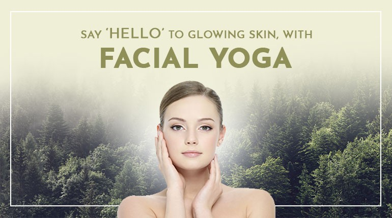 Say HELLO to glowing skin, with facial yoga