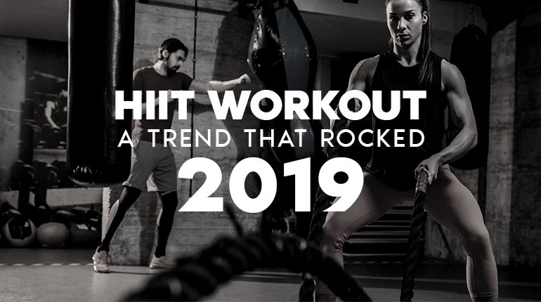 HIIT workout - A trend that rocked 2019