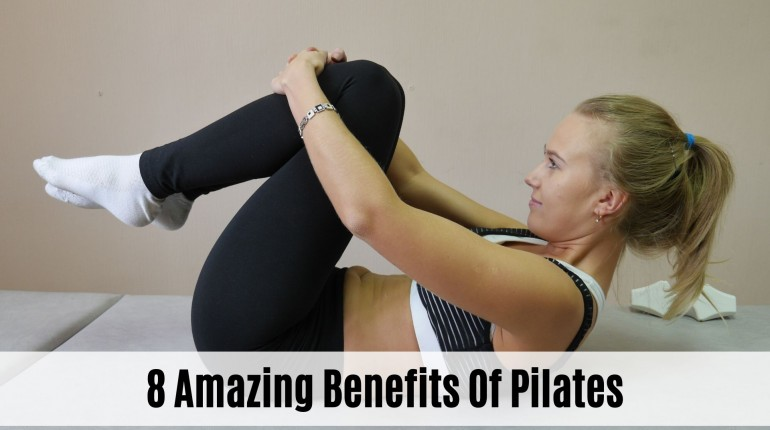8 Amazing Benefits Of Pilates That You Need To Know About