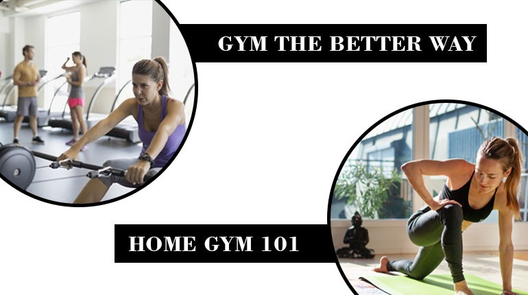 GYM THE BETTER WAY- HOME GYM 101